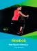 Цены на Фитнес пособие Reebok REEBOK Эта брошюра поможет вам: грамотно начать и завершить тренировку правильно питаться подобрать удобную одежду для фитнеса сохранить мотивацию в домашних занятиях и многое другое!